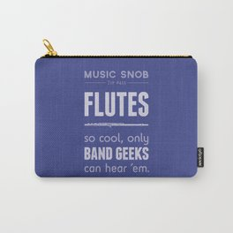 Flutes — Music Snob Tip #413 Carry-All Pouch