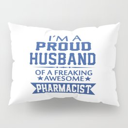 I'M A PROUD PHARMACIST'S HUSBAND Pillow Sham