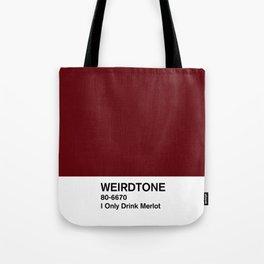 I Only Drink Merlot Tote Bag