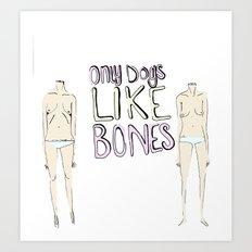 ONLY DOGS LIKE BONES Art Print