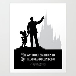 """""""The way to get started is to quit talking and begin doing."""" Art Print"""