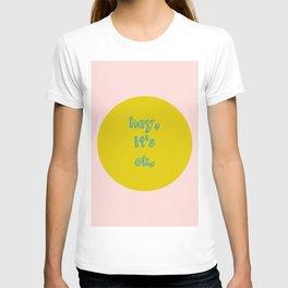 It's ok! T-shirt