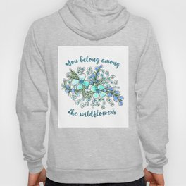 You belong among the wildflowers. Tom Petty quote. Watercolor illustration. Hoody