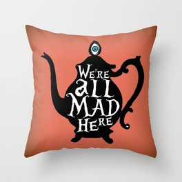 """""""We're all MAD here"""" - Alice in Wonderland - Teapot - 'Mad Hatter Melon' Throw Pillow"""