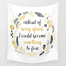 The Cruel Prince Quote Holly Black V2 Wall Tapestry