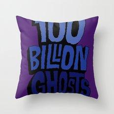 100 Billion Ghosts Throw Pillow