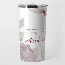 MFM: Triflers Need Not Apply Travel Mug