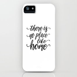 PRINTABLE WALL ART, There Is No Place Like Home, Home Decor Wall Art, Home Sign,Home Sweet Home, Hom iPhone Case