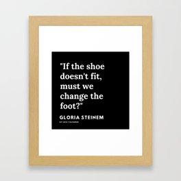 13  | Gloria Steinem Quotes | 191202 Framed Art Print