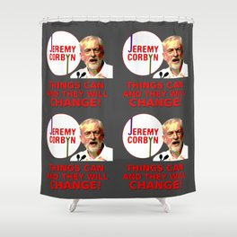 Jeremy Corbyn - Things Can Change (Labour) Shower Curtain