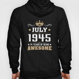 July 1945 74 Years Of Being Awesome Hoody