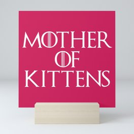 Mother Of Kittens Funny Quote Mini Art Print