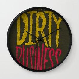 Dirty Business. Wall Clock