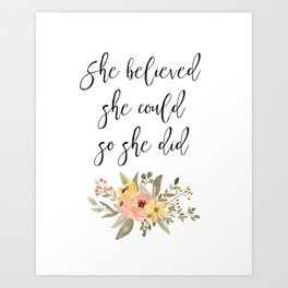 She believed she could so she did, floral quote print, nursery wall art Art Print