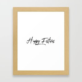 Happy Festivus! Framed Art Print