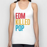 edm Tank Tops featuring EDM Killed Pop Music by DropBass