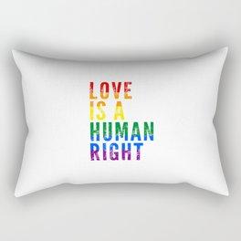 Love Is a Human Right Rectangular Pillow