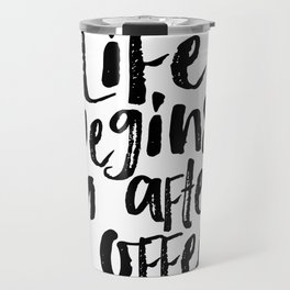 life begins after coffee,but first coffee,coffee sign,kitchen sign,home decor wall art,morning Travel Mug
