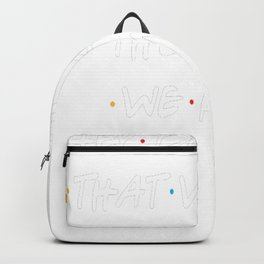 They don't know that we know... Backpack