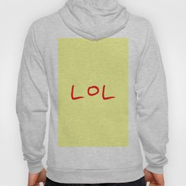 Lol -laughing out loud Hoody