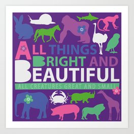 All things bright and beautiful Art Print