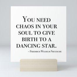 You need chaos in your soul Mini Art Print