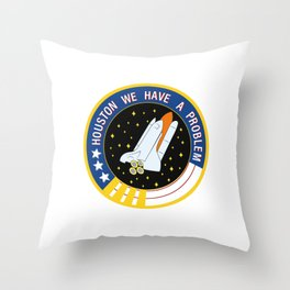 Houston we have a problem Throw Pillow
