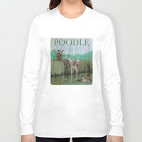 poodle Long Sleeve T-shirts featuring Poodle by Jeff Crosby