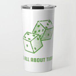 It's all about timing - gambling casino poker gift Travel Mug