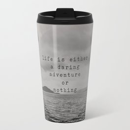 life is either a daring adventure ... or nothing Travel Mug