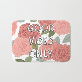 Good vibes only / calligraphy and floral illustration Bath Mat