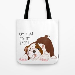 Say That to my Face Tote Bag