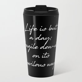 John Keats - Life is but a Day Travel Mug