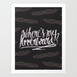 where's my hoverboard? [2] Art Print