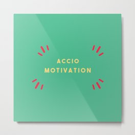 Accio Motivation Metal Print
