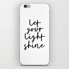 Let Your Light Shine black and white monochrome typography poster design home wall bedroom decor iPhone Skin