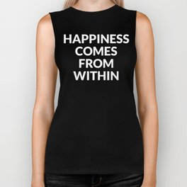 happiness comes from within Biker Tank