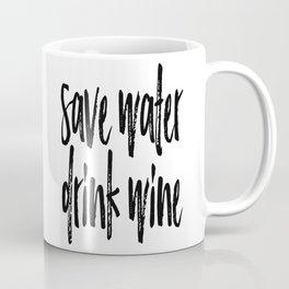 Save Water Drink Wine Coffee Mug