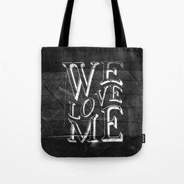 WE LOVE ME Tote Bag