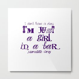 Just a girl in a bar Metal Print