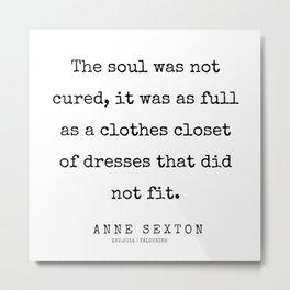 29     200220   Anne Sexton Quotes   Anne Sexton Poems Metal Print