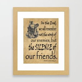 Silence of Our Friends MLKJ quote Framed Art Print