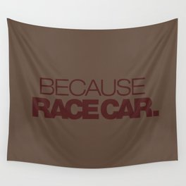 BECAUSE RACE CAR v7 HQvector Wall Tapestry