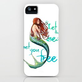 Mermaid: Let the sea set you free iPhone Case