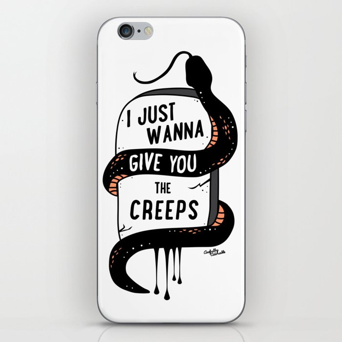 I Just Wanna Give You The Creeps iPhone Skin