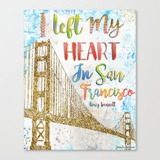 I Left My Heart In San Francisco Canvas Print