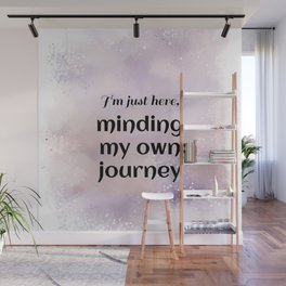 Minding My Own Journey (black)  Wall Mural