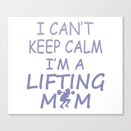 I'M A LIFTING MOM Canvas Print
