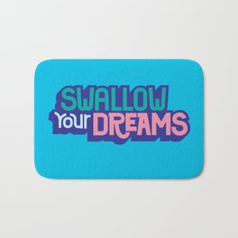 Swallow Your Dreams. - A Lower Management Motivator Bath Mat