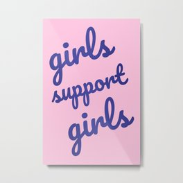 The 'Girls Support Girls' Quote II Metal Print